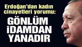 Erdoğan'dan idam açıklaması: Açık ve net söylüyorum gönlüm idamdan yana