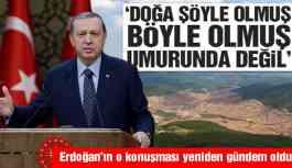 Erdoğan'ın o konuşması yeniden gündem oldu