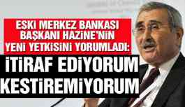 Eski Merkez Bankası Başkanı Yorumladı: İtiraf Ediyorum Kestiremiyorum
