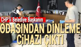 Sıcak Haber.. CHP'li Belediye Başkanının odasından dinleme cihazı çıktı