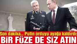 Son dakika…Putin orduyu alarma geçirdi: Karşılık için hazır olun