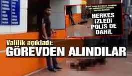 Tepki çeken görüntülere valilikten açıklama: 'O polisler görevden alındı'