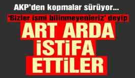 """AKP'den kopmalarda bir ilk... """"Bizler ismi bilinmeyenleriz"""" deyip istifa ettiler"""