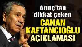 Bülent Arınç'tan dikkat çeken 'Canan Kaftancıoğlu' açıklaması