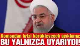Ruhani'den flaş açıklama: Bu yalnızca uyarıydı
