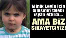 Son dakika... Leyla'nın ailesinden isyan ettiren talep! Şikayetten vazgeçtiler!