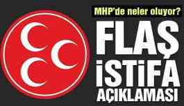 Son dakika.. MHP'den flaş istifa açıklaması!