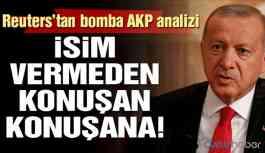Son dakika Reuters'tan AKP'ye dair çarpıcı analiz