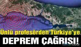 Ünlü profesörden Türkiye'ye deprem çağrısı