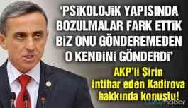 AKP'li Şirin Ünal ilk kez konuştu