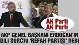 Erdoğan'ın 'dili sürçtü'; AKP, Refah Partisi oldu