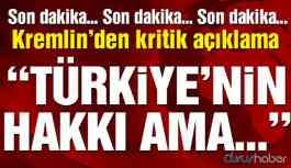 Kremlin'den flaş Türkiye açıklaması