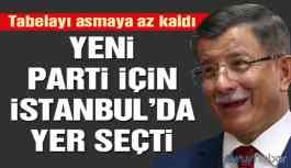 Tabela asmaya az kaldı! Davutoğlu İstanbul'da partisi için bina kiraladı