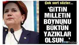 Akşener'den Erdoğan'a sert sözler: Yazıklar olsun...