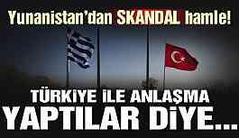 Yunanistan'dan skandal hamle