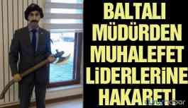 Özel İdare Müdürü'nden muhalefet liderlerine hakaret