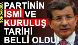 Davutoğlu partisinin ismi ve kuruluş tarihi belli oldu!