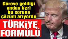 ABD Başkanı Trump'ın en çok başını ağrıtan soruna Türkiye formülü