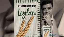 Demirtaş, ilk romanı 'Leylan' hakkında soruları yanıtladı