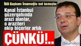 İmamoğlu: Kanal İstanbul güzergahında arazi alanlar ekip biçecek çünkü...