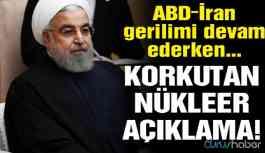 Gerilim devam ederken İran'dan korkutan nükleer açıklama