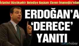 """İBB Başkanı İmamoğlu'ndan Erdoğan'a """"derece"""" yanıtı!"""