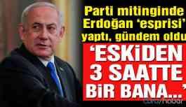"""Netanyahu parti mitinginde Erdoğan """"esprisi"""" yaptı, gündem oldu"""