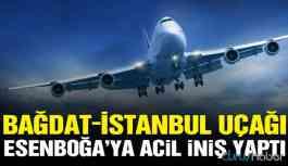 Bağdat-İstanbul uçağı Ankara'ya acil iniş yaptı!
