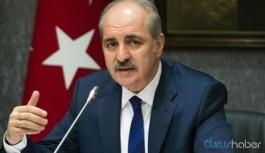 AKP'li Kurtulmuş: Ekonomik daralmadan Türkiye'de etkilenecek ama...