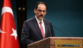 Cumhurbaşkanlığı Sözcüsü Kalın'dan sınırdaki çatışmaya ilişkin flaş açıklama
