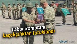 Tabur komutanı kaçakçılıktan tutuklandı