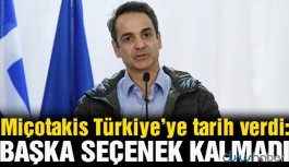 Yunanistan Başbakanı Miçotakis Türkiye'ye süre verdi