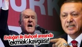 Erdoğan ile Bahçeli arasında 'ekmek' kavgası!