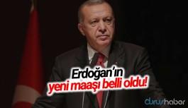 Erdoğan'ın yeni maaşı belli oldu
