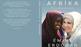 Emine Erdoğan da kitap yazdı: Afrika Seyahatlerim