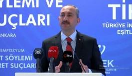 Adalet Bakanı Gül: Nefret suçuyla ilgili...