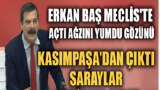 Erkan Baş'tan Meclis'te tarihi konuşma: Halkın Malına Çökenlerden Halkın Malını Geri Alalım!